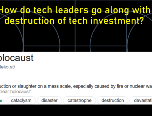 How do tech leaders go along with the tech investment / destruction?